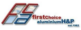 First Choice Aluminium H&P